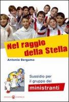 Nel raggio della stella - Bergamo Antonio