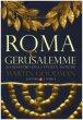 Roma e Gerusalemme - Martin Goodman