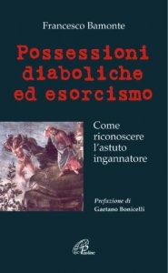 Copertina di 'Possessioni diaboliche ed esorcismo. Come riconoscere l'astuto ingannatore'