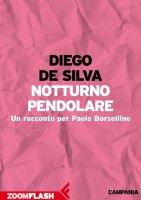 Notturno pendolare - Diego De Silva