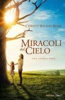 Miracoli dal cielo - Christy Wilson Beam