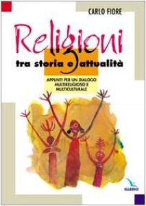 Copertina di 'Religioni fra storia e attualità. Appunti per un dialogo multireligioso e multiculturale'