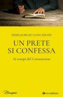 Un prete si confessa - Piergiorgio Sanchioni