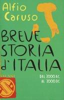 Breve storia d'Italia - Alfio Caruso