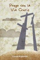 Prego con la Via Crucis - Fabris Francesca, Manea Carla