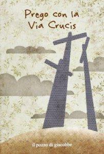 Copertina di 'Prego con la Via Crucis'
