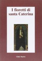 I fioretti di santa Caterina