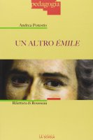 Altro Émile. Rilettura di Rousseau. (Un) - Andrea Potestio