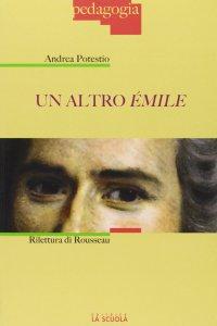 Copertina di 'Altro Émile. Rilettura di Rousseau. (Un)'