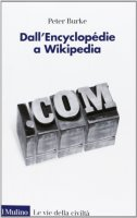 Dall'Encyclopédie a Wikipedia - Peter Burke