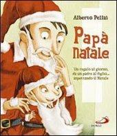 Papà Natale - Pellai Alberto, Vincenti Antonio