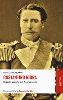 Costantino Nigra. L'agente segreto del Risorgimento - Porciani Franca