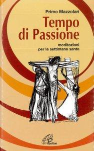 Copertina di 'Tempo di passione. Meditazioni per la Settimana santa'