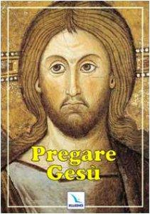 Copertina di 'Pregare Gesù'