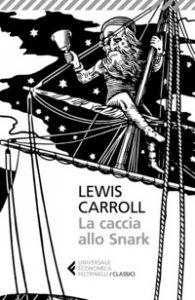 Copertina di 'La caccia allo Snark. Testo inglese a fronte'