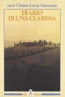 Diario di una clarissa - Chiara L. Garzonio