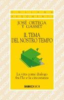Tema del nostro tempo - Ortega y Gasset José
