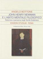 John Henry Newman e l'abito mentale filosofico. Retorica e persona negli «Scritti dublinesi» - Bottone Angelo