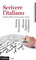 Scrivere l'italiano - Serena Fornasiero, Silvana Tamiozzo Goldmann
