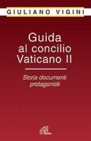 Guida al Concilio Vaticano II - Giuliano Vigini