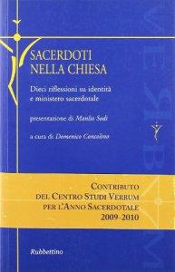 Copertina di 'Sacerdoti nella Chiesa. Dieci riflessioni su identità e ministero sacerdotale'