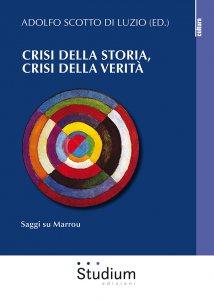 Copertina di 'Crisi della storia, crisi della verità. Saggi su Marrou'