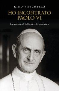 Copertina di 'Ho incontrato Paolo VI'