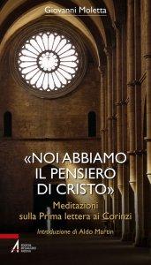 Copertina di '«Noi abbiamo il pensiero di Cristo». Meditazioni sulla prima lettera ai Corinzi'