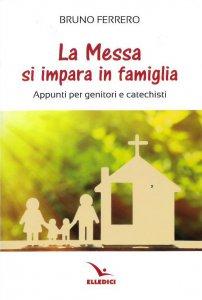 Copertina di 'La messa si impara in famiglia'
