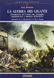 Copertina di 'La guerra dei giganti. L'insorgenza di Vandea fra martirio, testimonianza e profezia (1793-1797)'