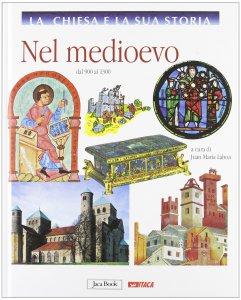 Copertina di 'La Chiesa e la sua storia. 5: Nel Medioevo dal 900 al 1300.'