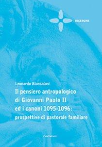 Copertina di 'Il pensiero antropologico di Giovanni Paolo II ed i canoni 1095-1096: prospettive di pastorale familiare'