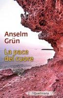 La pace del cuore - Grün Anselm
