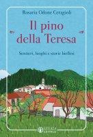 Il pino della Teresa - Rosaria Odone Ceragioli
