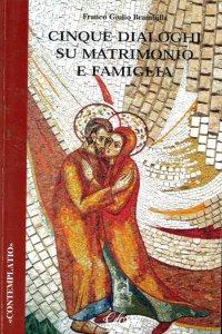 Copertina di 'Cinque dialoghi su matrimonio e famiglia'