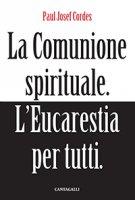 La comunione spirituale - Cordes Paul J.