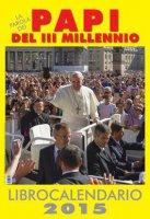 Calendario 2015 dei Papi del III millennio