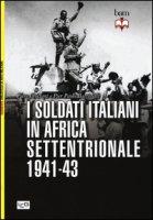 I soldati italiani in Africa settentrionale (1941-43) - Crociani Piero, Battistelli P. Paolo