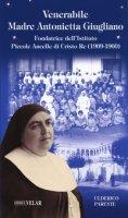 Venerabile Maria Antonietta Giugliano. Fondatrice dell'Istituto Piccole Ancelle di Cristo Re (1909 - 1960) - Parente Ulderico