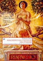 Magnifici salvadanai fruttiferi. La Cassa di risparmio di Padova e Rovigo, due secoli di storia - Sanna Francesco