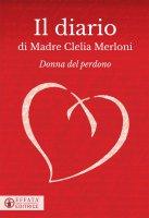 Il diario di Madre Clelia Merloni - Clelia Merloni