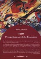 1910. L'emancipazione della dissonanza - Harrison Thomas