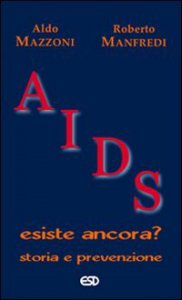 Copertina di 'Aids. Esiste ancora? Storia e prevenzione'