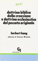 Dottrina biblica della creazione e dottrina ecclesiastica del peccato originale (gdt 047) - Haag Herbert