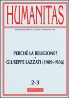 Humanitas (2011) vol. 2-3: Perché la religione? Giuseppe Lazzati (1909-1986)