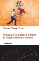 Quando la scuola educa - Samuel Casey Carter