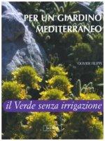 Per un giardino mediterraneo - Filippi Olivier