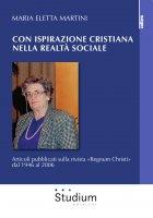 Con ispirazione cristiana nella realtà sociale - Maria Eletta Martini