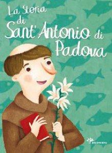 Copertina di 'La storia di Sant'Antonio di Padova'