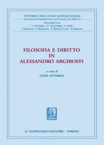 Copertina di 'Filosofia e diritto in Alessandro Argiroffi'